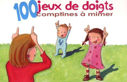 9782353661374: 100 jeux de doigts, comptines à mimer (French Edition)