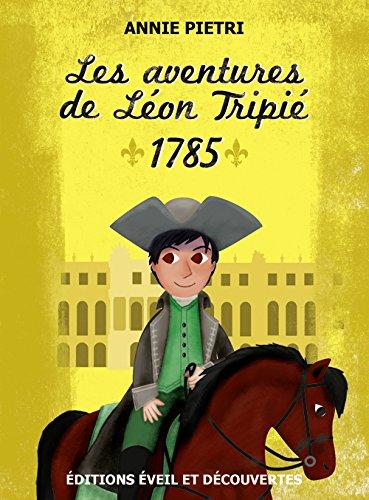 AVENTURES DE LÉON TRIPIÉ (LES) : 1785: PIETRI ANNIE