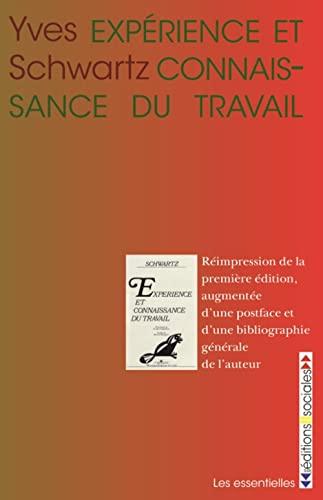 Expérience et connaissance du travail (French Edition): Schwartz Yves