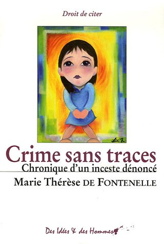 9782353690107: Crime sans traces : Chronique d'un inceste d�nonc�
