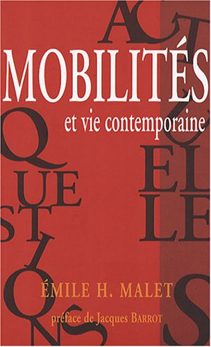Mobilites et vie contemporaine (French Edition): Emile-H Malet