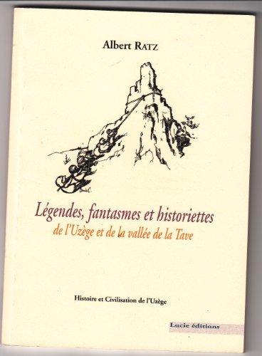 9782353710287: Légendes, fantasmes et Historiettes de l'Uzège et de la vallée de la Tave