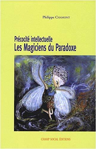 9782353710393: Précocité intellectuelle: Les magiciens du paradoxe