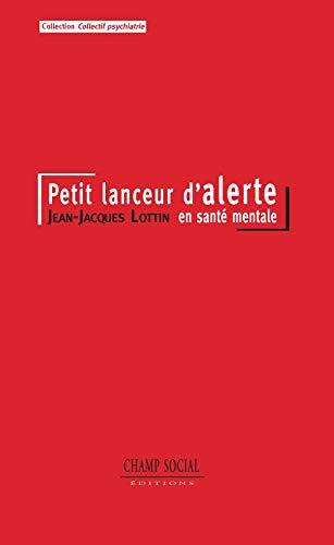 PETIT LANCEUR D ALERTE EN SANTE MENTALE: LOTTIN JEAN JACQUES