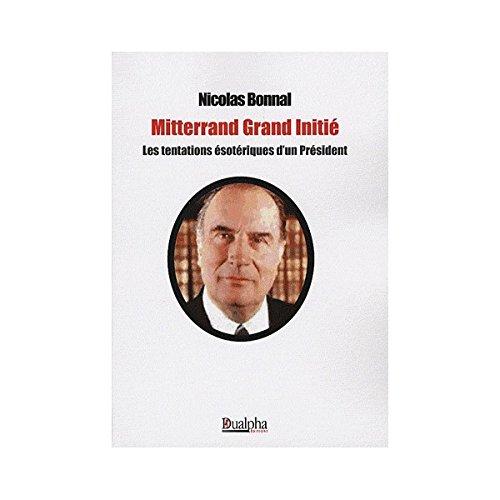 9782353740499: Mitterand Grand Initié : Les tentations ésotériques d'un Président