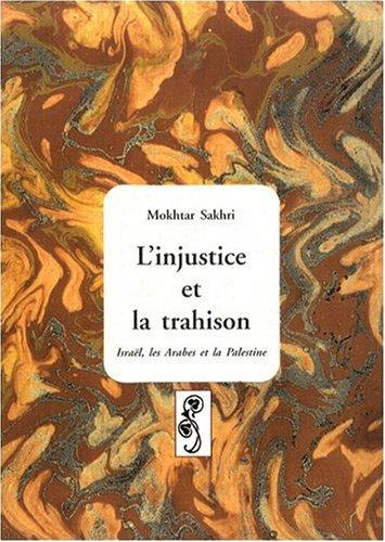 L'injustice et la trahison: Mokhtar Sakhri