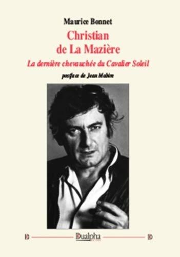 9782353741939: Christian de La Mazière : La dernière chevauchée du Cavalier Soleil
