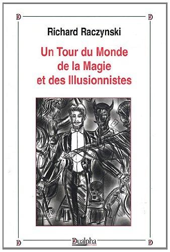9782353742011: le tour du monde de la magie et des illusionnistes