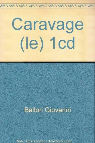 Caravage (le) 1cd: Giovanni Bellori