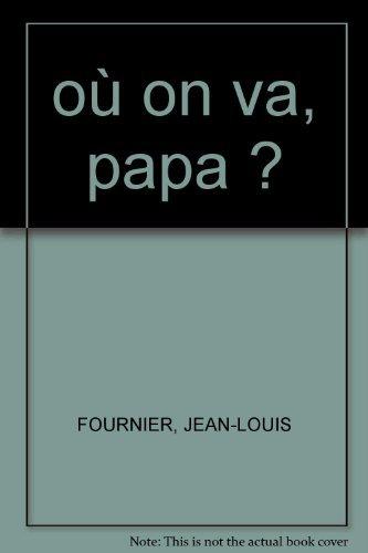 OU ON VA PAPA 2 CD: FOURNIER JEAN LOUIS