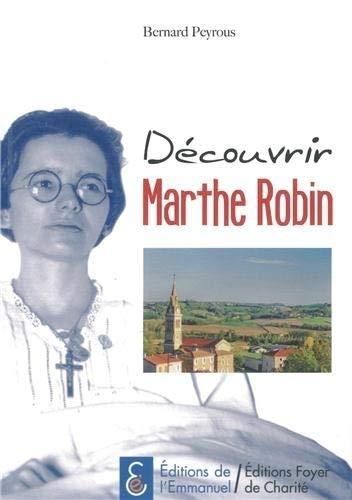 Découvrir Marthe Robin (French Edition): Bernard Peyrous
