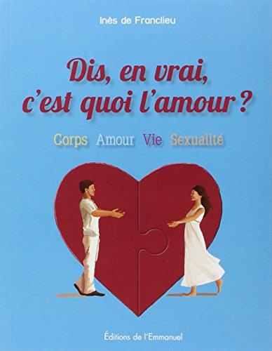 9782353892105: Dis, en vrai, c'est quoi l'amour ?