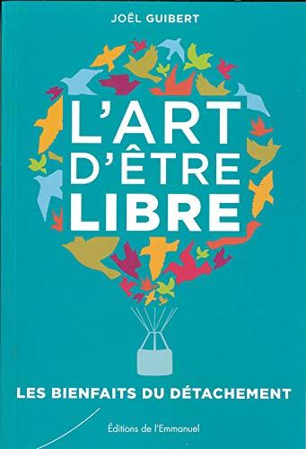 ART D ETRE LIBRE -L-: GUIBERT JOEL