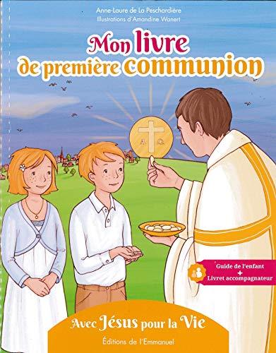 MON LIVRE DE PREMIERE COMMUNION: PESCHARDIERE A L DE