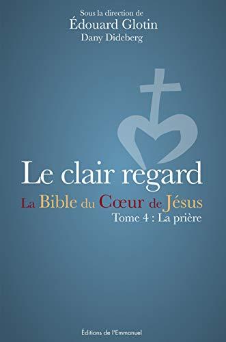 9782353893317: Le clair regard - La Bible du Coeur de J�sus