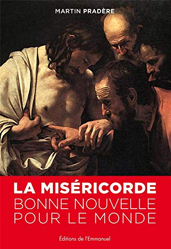 MISERICORDE -LA- BONNE NOUVELLE POUR LE: MARTIN PRADERE