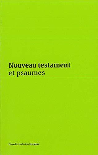 NOUVEAU TESTAMENT ET PSAUMES COUV VERTE: AELF