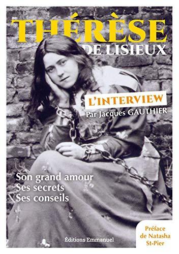 9782353898237: Thérèse de Lisieux - L'interview - Son grand amour, ses secrets, ses conseils