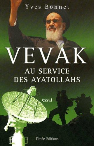 9782354010010: Vevak, au service des ayatollahs : Histoire des services secrets iraniens