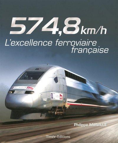 9782354010287: 574,8 km/h : L'excellence française