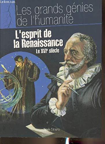 L'esprit de la renaissance Le XVIe siÃ