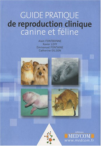guide pratique de reproduction clinique canine et féline: Alain Fontbonne