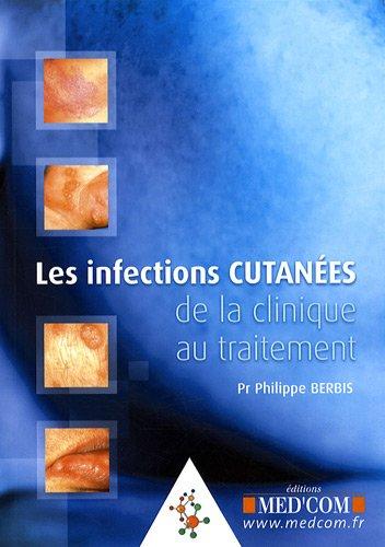 les infections cutanées de la clinique au traitement: Philippe Berbis