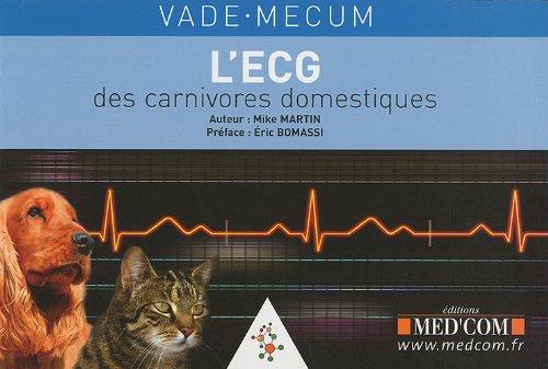 Vade-mecum de l'ECG des carnivores domestiques (French Edition): Martin Mike