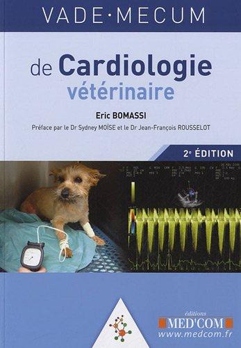 vade mecum de cardiologie veterinaire 2e edition: Eric Bomassi