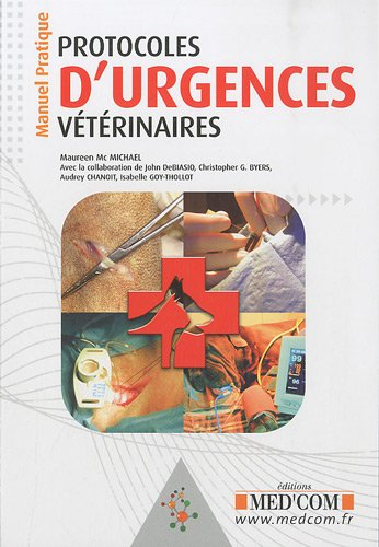 Protocoles d'urgences veterinaires (French Edition): MED'COM