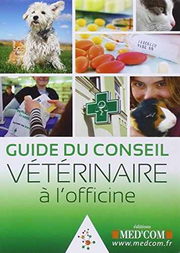 Guide du conseil veterinaire a l'officine: Med'com