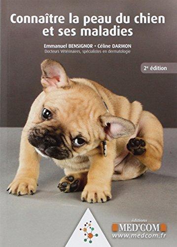 Connaitre la peau du chien et ses maladies. 2e edition: Bensignor Emmanuel