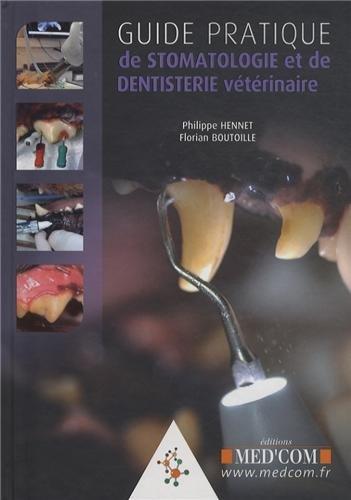 Guide pratique de stomatologie et de dentisterie veterinaire: Hennet Boutoill