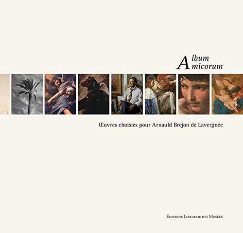 9782354040253: Album amicorum : Oeuvres choisies pour Arnauld Brejon de Lavergnée