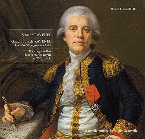 9782354040284: l'histoire des Ravenel ; officiers granvillais dans la marine royale au XVIII siècle