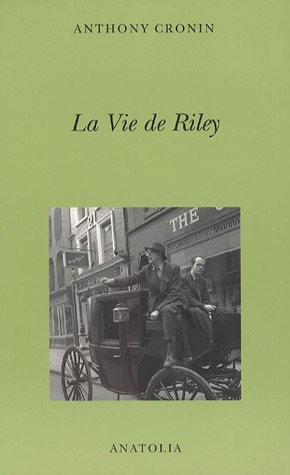 La Vie de Riley (French Edition) (2354060084) by Anthony Cronin