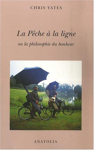 La pêche à la ligne ou la philosophie du bonheur (French Edition) (2354060203) by [???]
