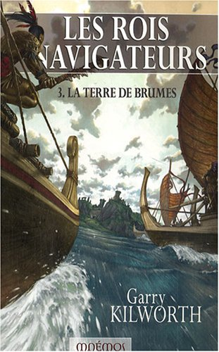 Les Rois navigateurs, Tome 3 (French Edition) (2354080212) by Garry Kilworth