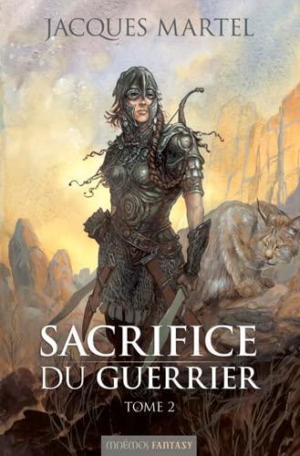 9782354080396: Sacrifice du guerrier, Tome 2 :