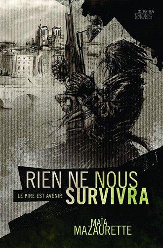9782354080518: Rien ne nous survivra - Le pire est avenir (French Edition)