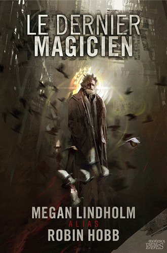 Le dernier magicien (French Edition) (2354081081) by Megan Lindholm (alias Robin Hobb)