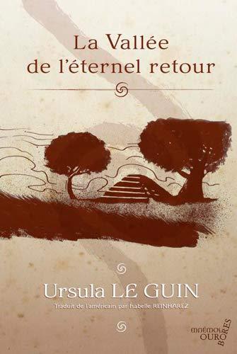 VALLEE DE L'ETERNEL RETOUR (LA): LE GUIN, URSULA