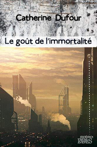 9782354081423: Le goût de l'immortalité (French Edition)