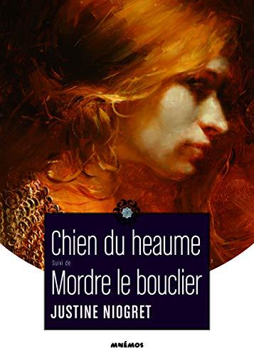 9782354081713: Chien du heaume suivi de Mordre le Bouclier