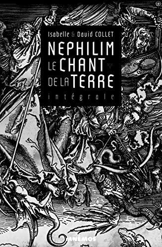 9782354081737: Le chant de la terre, Intégrale : Nephilim