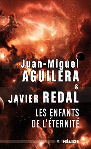Les enfants de l'éternité: Juan Miguel Aguilera;