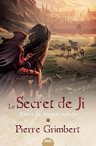 9782354083601: Le secret de Ji, Tome 2 : Le serment orphelin