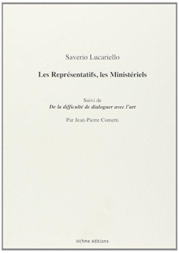 Les Representatifs les Ministeriels suivi de De la difficulte - Lucariello Saverio