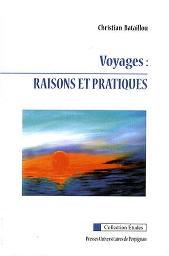 Voyages : raisons et pratiques Bataillou, Christian