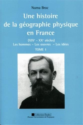 Une histoire de la géographie physique en France: Marc Calvet